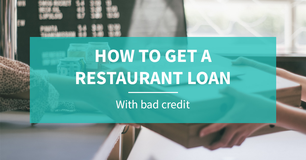 How to get a restaurant loan with bad credit?