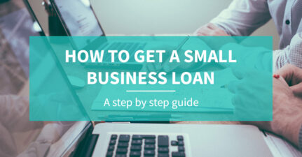How to get a small business loan online: A step by step guide